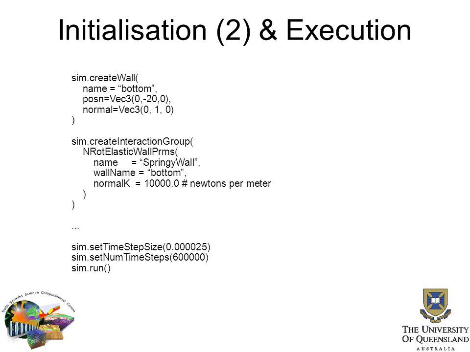 "Initialisation (2) & Execution sim.createWall( name = ""bottom"", posn=Vec3(0,-20,0), normal=Vec3(0, 1, 0) ) sim.createInteractionGroup( NRotElasticWall"