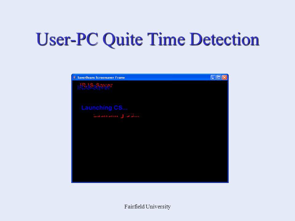 Fairfield University User-PC Quite Time Detection