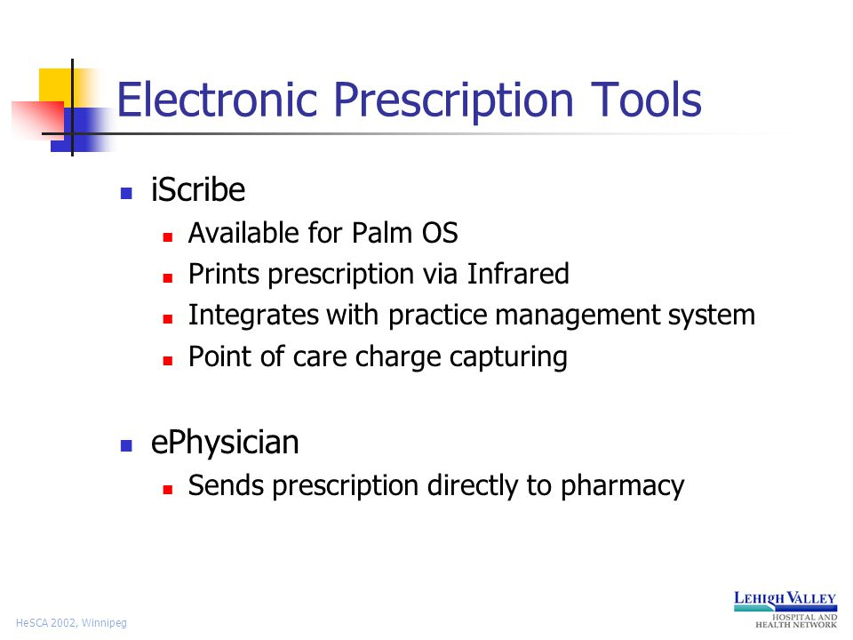 HeSCA 2002, Winnipeg Patient Keeper Available for Palm OS devices Integrates with a variety of health management systems