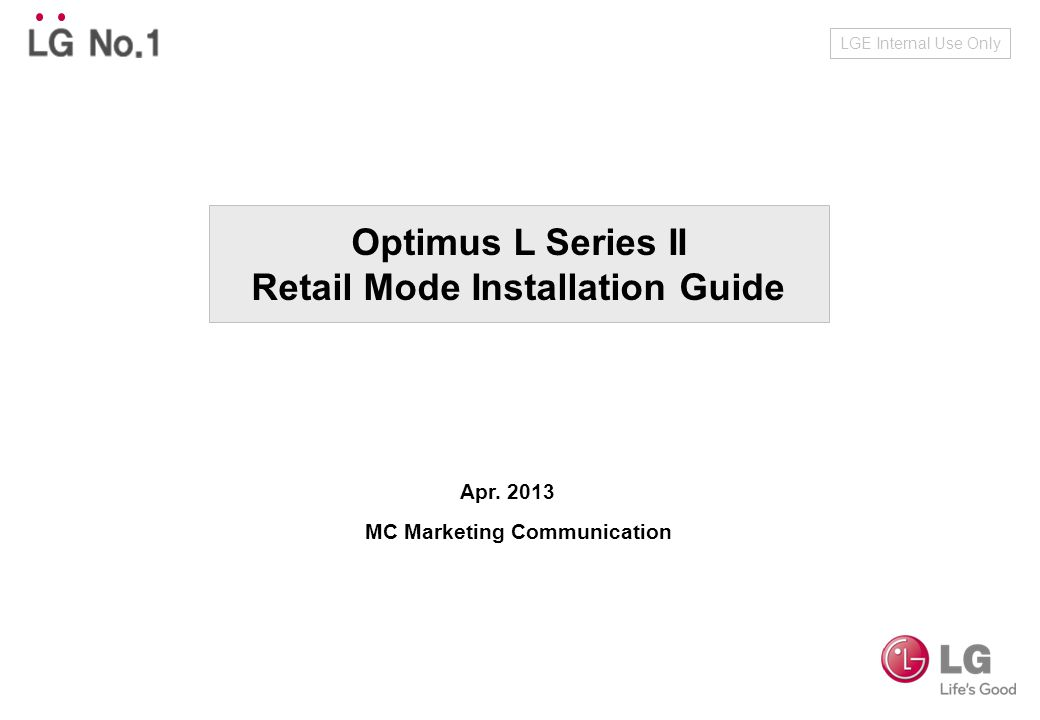 Optimus L Series II Retail Mode Installation Guide LGE Internal Use Only Apr.