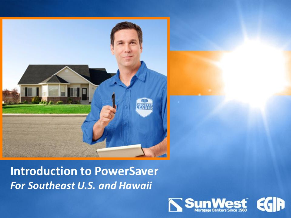 Introduction to PowerSaver For Southeast U.S. and Hawaii