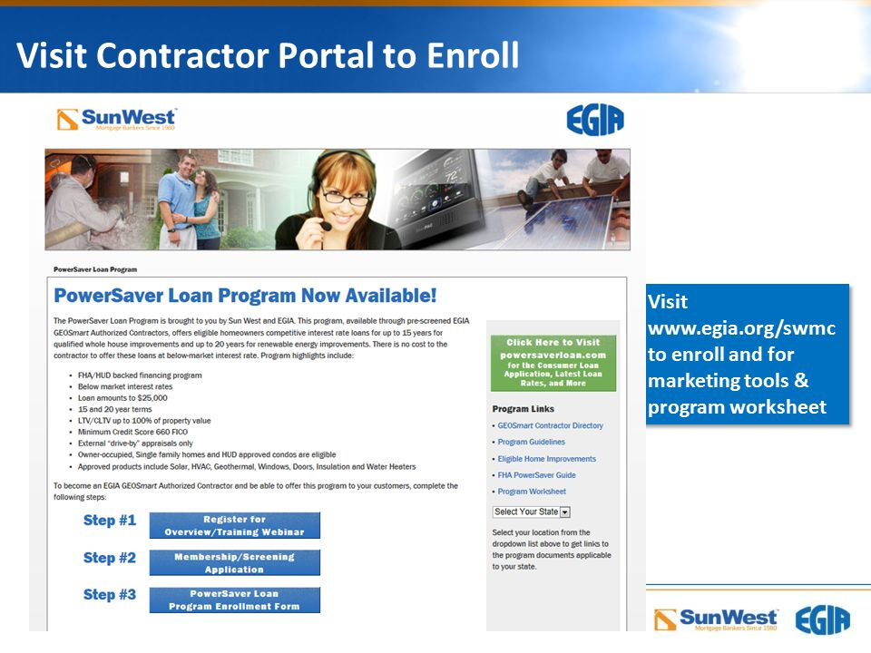 Visit Contractor Portal to Enroll Visit www.egia.org/swmc to enroll and for marketing tools & program worksheet Visit www.egia.org/swmc to enroll and for marketing tools & program worksheet