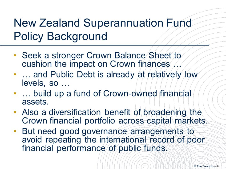 © The Treasury -- 9 Capital contributions to the Fund smooth over time the Budget effect of the increase in NZS.