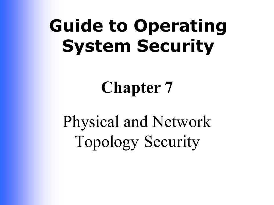 42 Guide to Operating System Security Centralized Management Central points are established for critical network functions Simple Network Management Protocol (SNMP)  Community name Network management station (NMS) Network agents