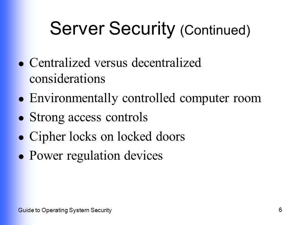 37 Guide to Operating System Security Structured Wiring Requirements Intelligence built into chassis hubs and switches to detect problems at stations Ability to isolate hosts and servers on their own cable segments Ability to provide high-speed links to hosts and servers and other network devices