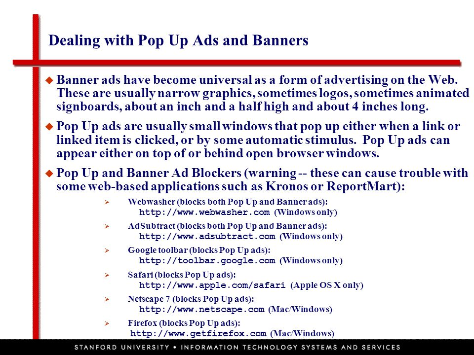 Dealing with Pop Up Ads and Banners  Banner ads have become universal as a form of advertising on the Web.