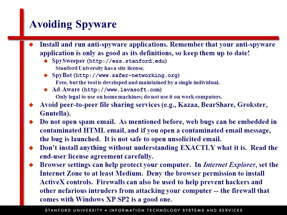 Avoiding Spyware  Install and run anti-spyware applications.