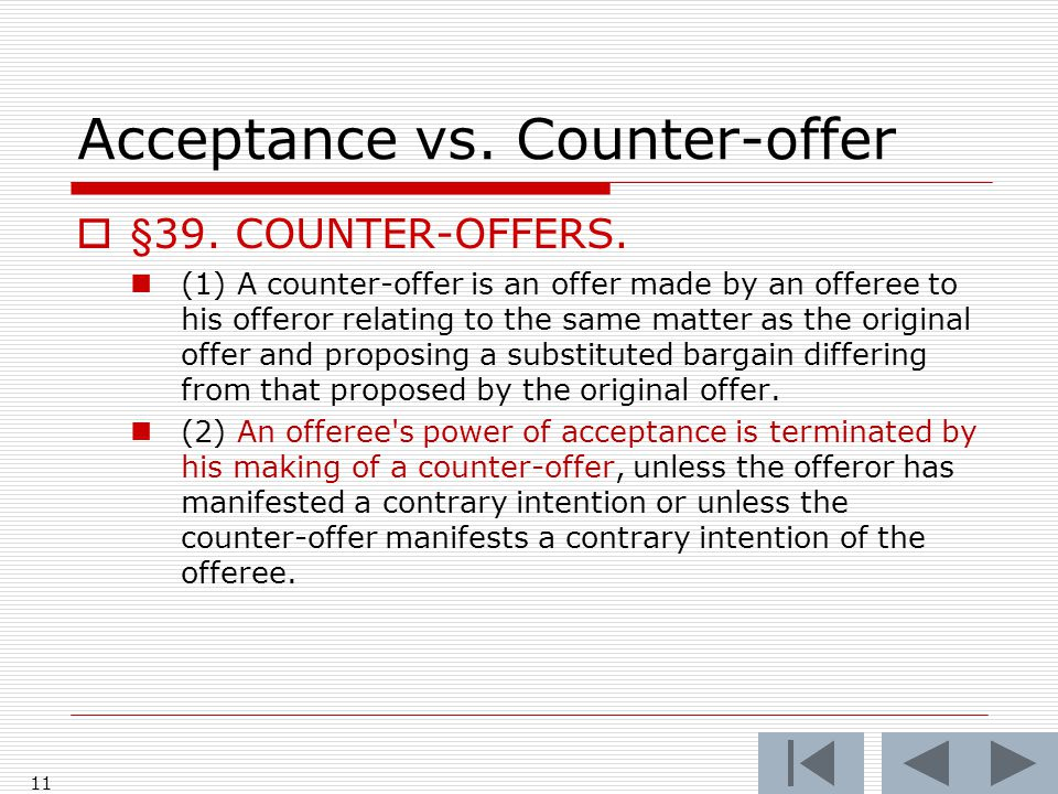 Acceptance vs. Counter-offer  §39. COUNTER-OFFERS.