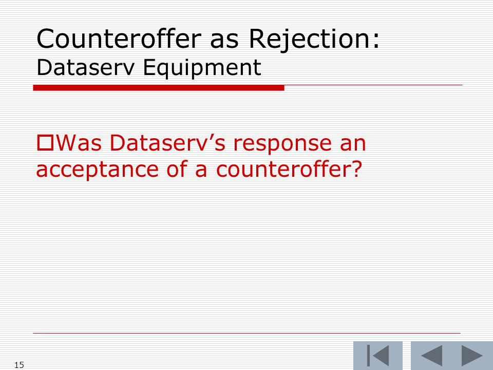 Counteroffer as Rejection: Dataserv Equipment  Was Dataserv's response an acceptance of a counteroffer.