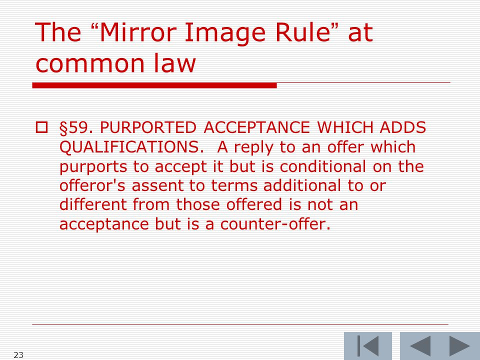 The Mirror Image Rule at common law  §59. PURPORTED ACCEPTANCE WHICH ADDS QUALIFICATIONS.