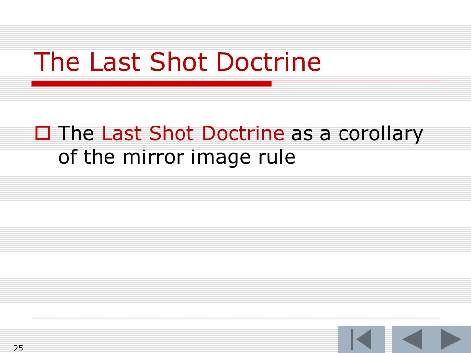 The Last Shot Doctrine  The Last Shot Doctrine as a corollary of the mirror image rule 25