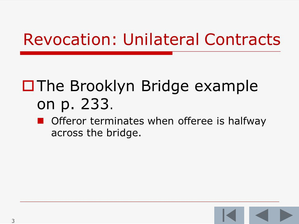 Revocation: Unilateral Contracts  The Brooklyn Bridge example on p.