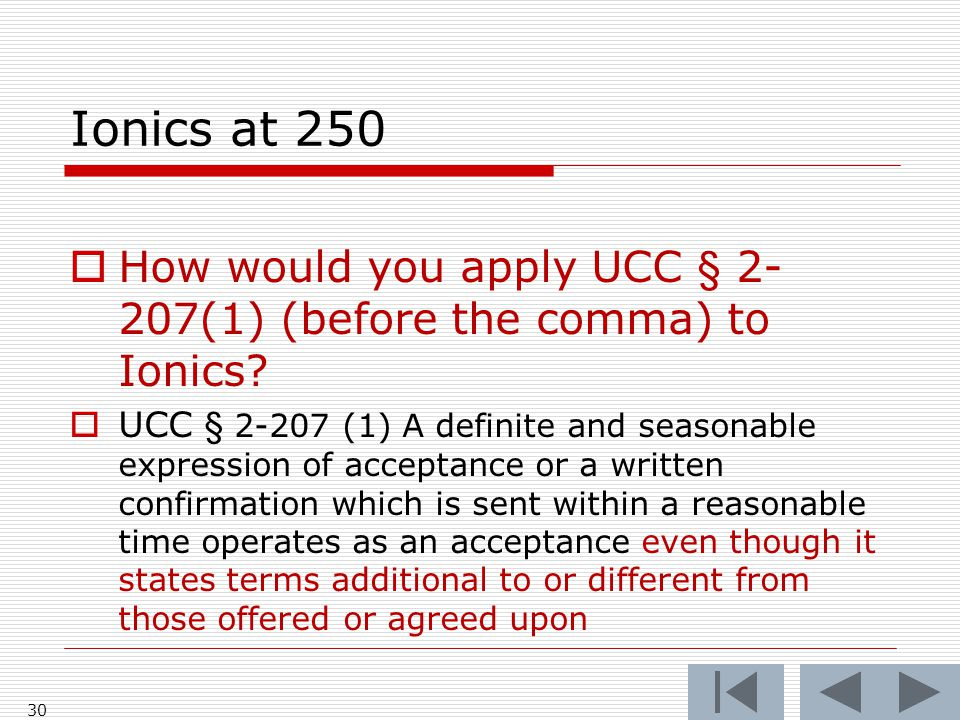 Ionics at 250  How would you apply UCC § 2- 207(1) (before the comma) to Ionics.
