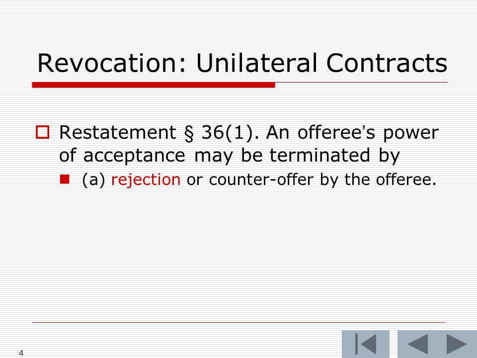 Revocation: Unilateral Contracts  Restatement § 36(1).