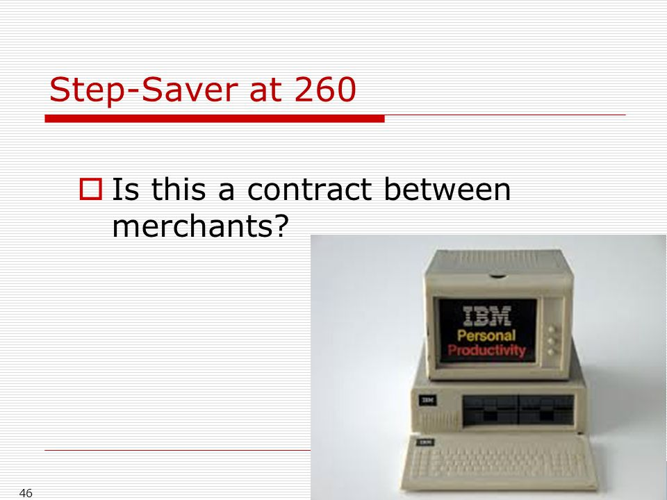 Step-Saver at 260  Is this a contract between merchants? 46