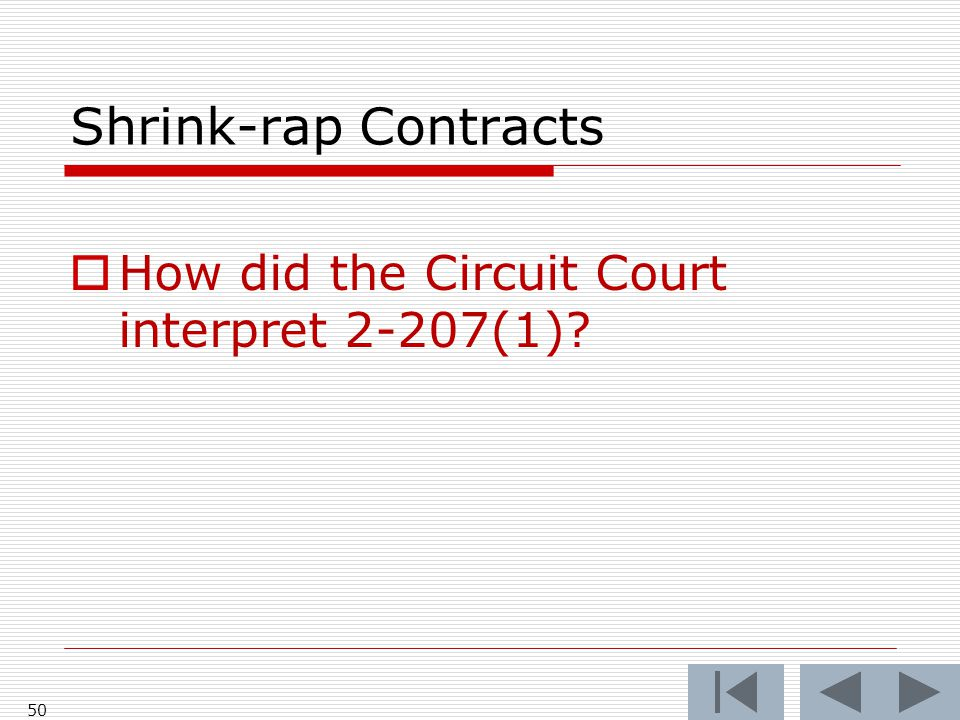 Shrink-rap Contracts  How did the Circuit Court interpret 2-207(1)? 50