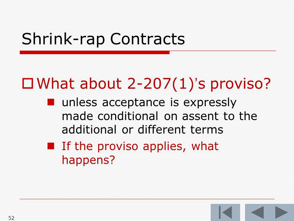 Shrink-rap Contracts  What about 2-207(1)'s proviso.