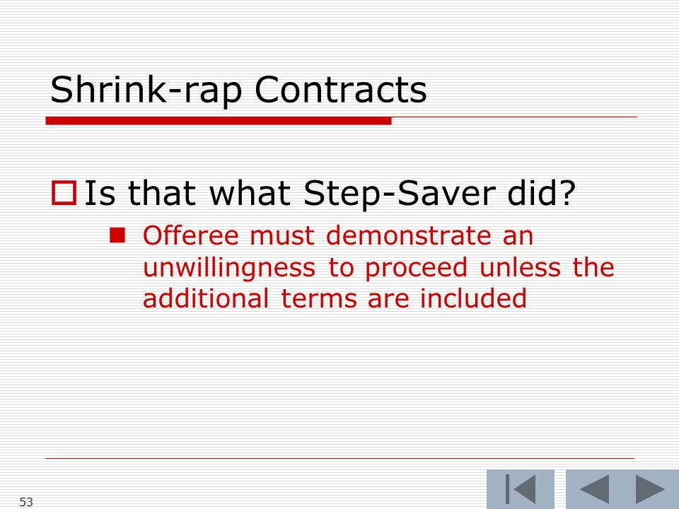 Shrink-rap Contracts  Is that what Step-Saver did.