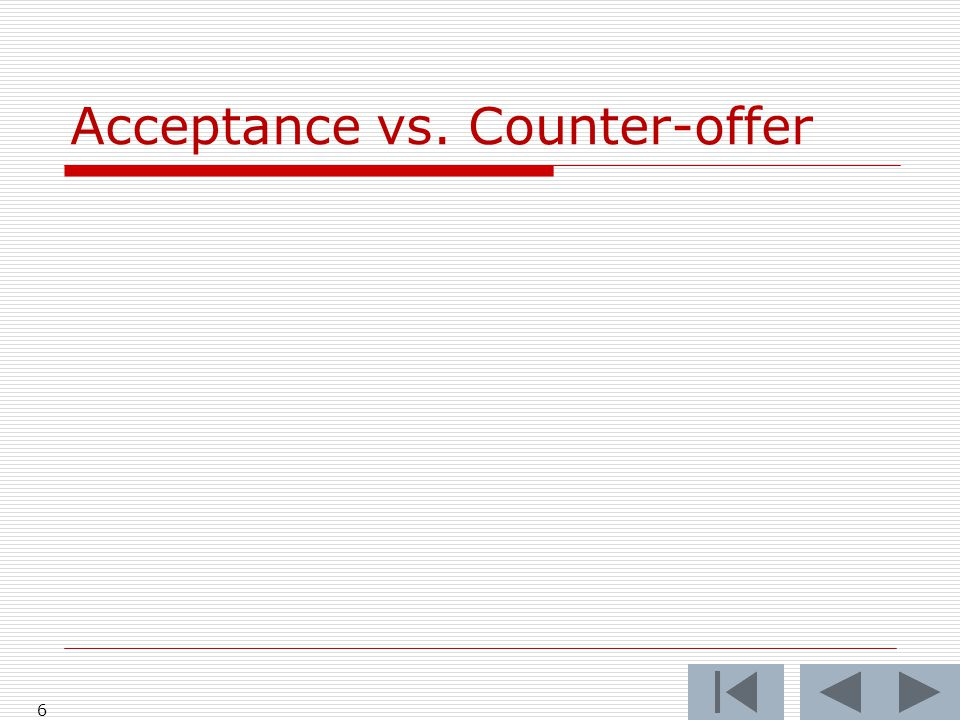 Acceptance vs. Counter-offer 6