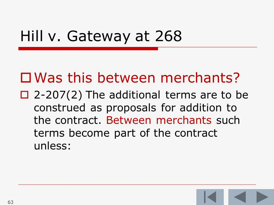 Hill v. Gateway at 268  Was this between merchants.