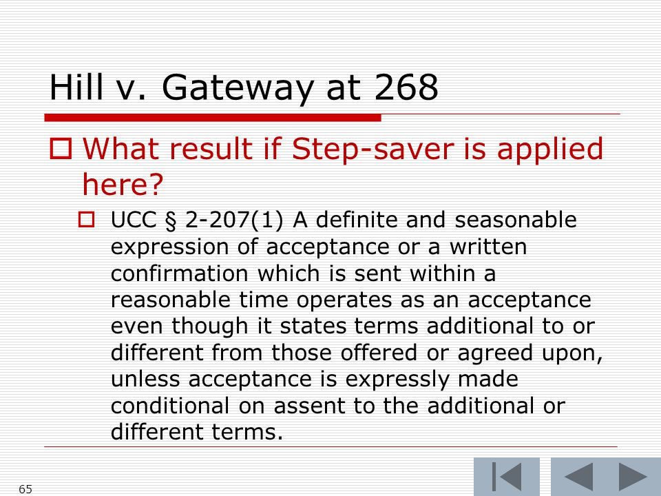 Hill v. Gateway at 268  What result if Step-saver is applied here.