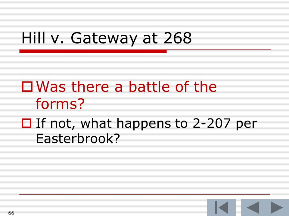 Hill v. Gateway at 268  Was there a battle of the forms.