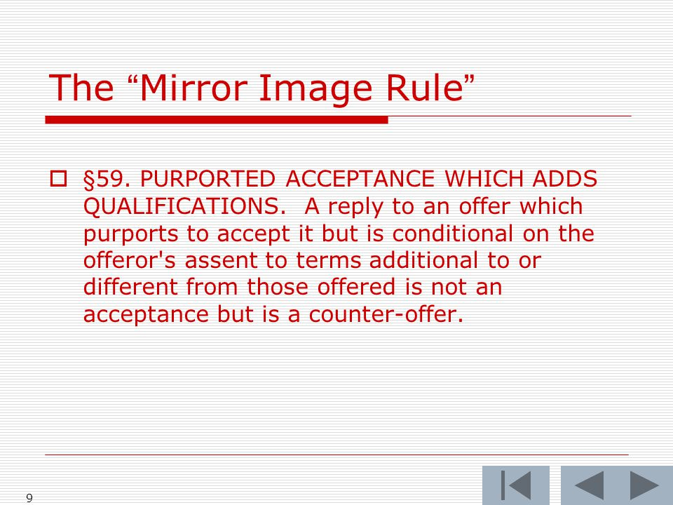 The Mirror Image Rule  §59. PURPORTED ACCEPTANCE WHICH ADDS QUALIFICATIONS.