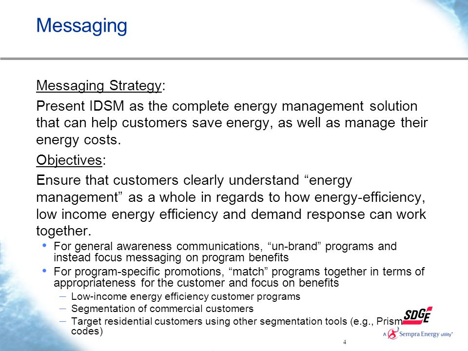 4 Messaging Messaging Strategy: Present IDSM as the complete energy management solution that can help customers save energy, as well as manage their e