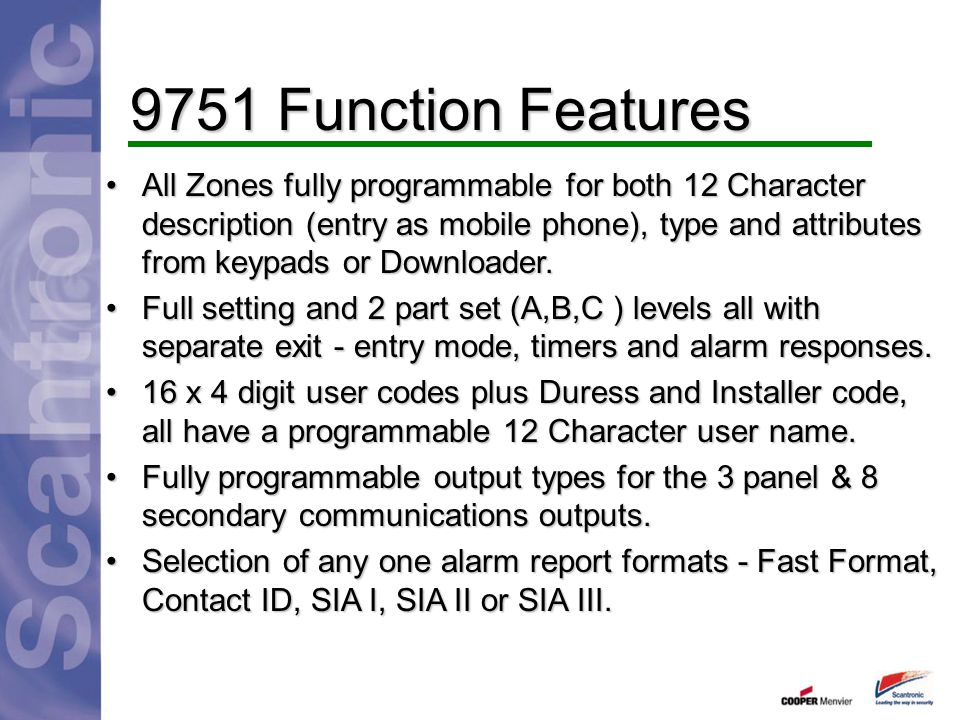 9751 Function Features All Zones fully programmable for both 12 Character description (entry as mobile phone), type and attributes from keypads or Dow