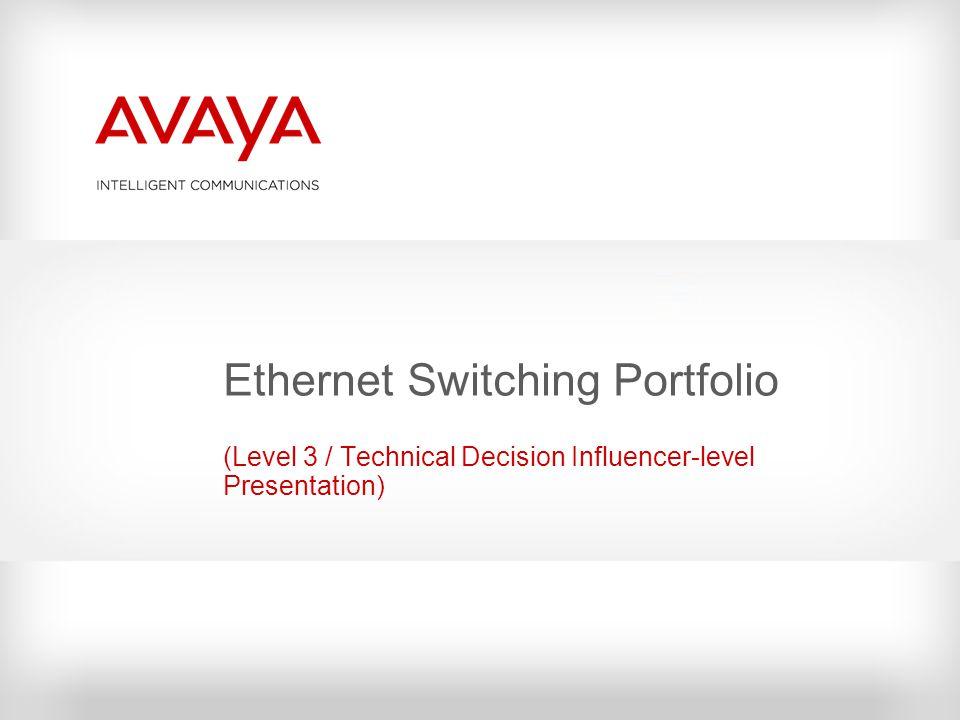 Ethernet Switching Portfolio (Level 3 / Technical Decision Influencer-level Presentation)