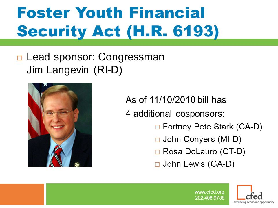 www.cfed.org 202.408.9788 Foster Youth Financial Security Act (H.R.