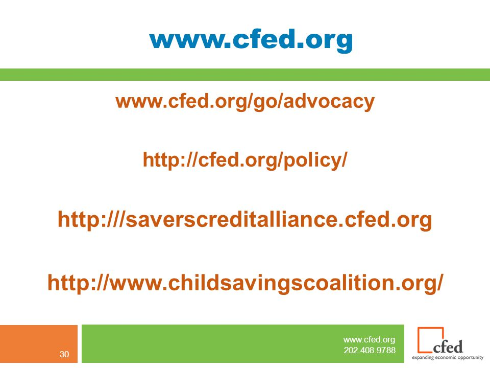 www.cfed.org 202.408.9788 www.cfed.org www.cfed.org/go/advocacy http://cfed.org/policy/ http:///saverscreditalliance.cfed.org http://www.childsavingsc