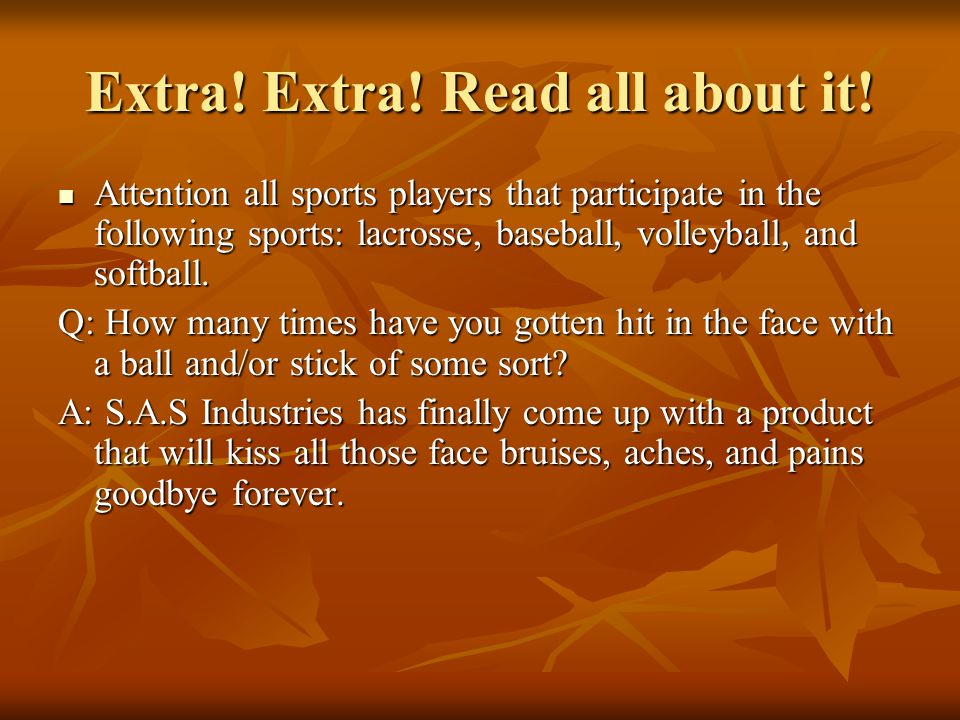 Extra! Extra! Read all about it! Attention all sports players that participate in the following sports: lacrosse, baseball, volleyball, and softball.