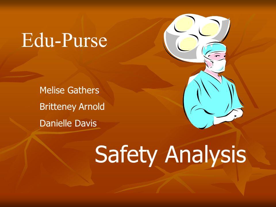 Edu-Purse Melise Gathers Britteney Arnold Danielle Davis Safety Analysis