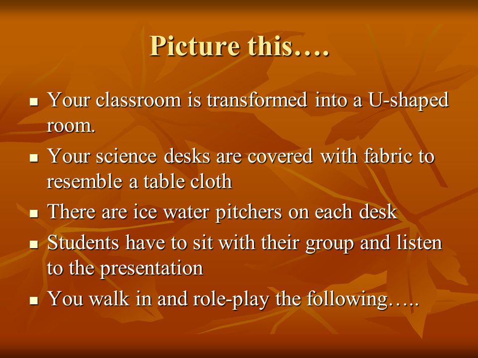 Picture this…. Your classroom is transformed into a U-shaped room.