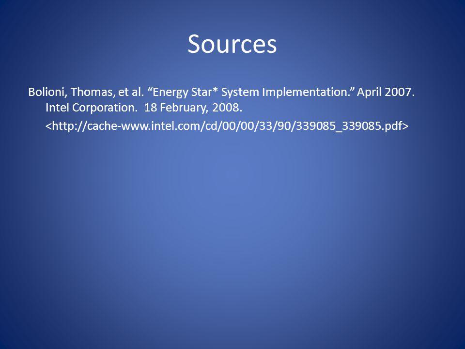 "Sources Bolioni, Thomas, et al. ""Energy Star* System Implementation."" April 2007. Intel Corporation. 18 February, 2008."