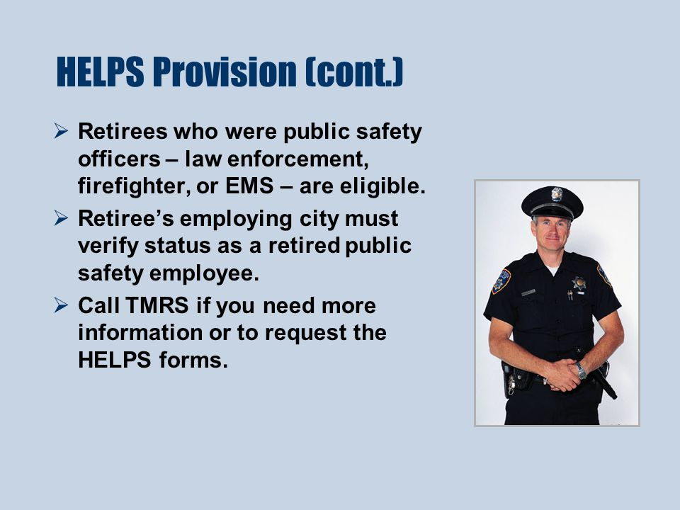  Retirees who were public safety officers – law enforcement, firefighter, or EMS – are eligible.