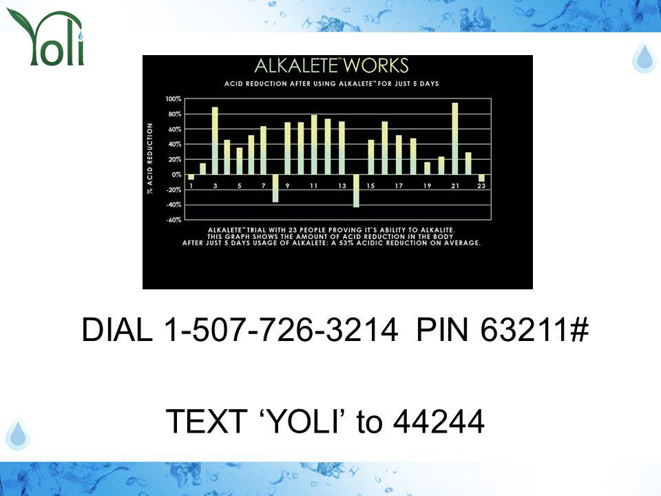 DIAL 1-507-726-3214 PIN 63211# TEXT 'YOLI' to 44244