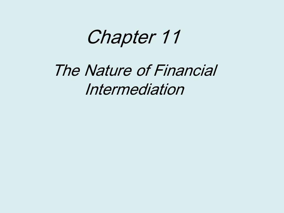 Chapter 11 The Nature of Financial Intermediation