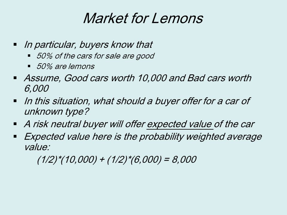 Market for Lemons  At this offer price, which type of cars do you think would be bought and sold in the market place.