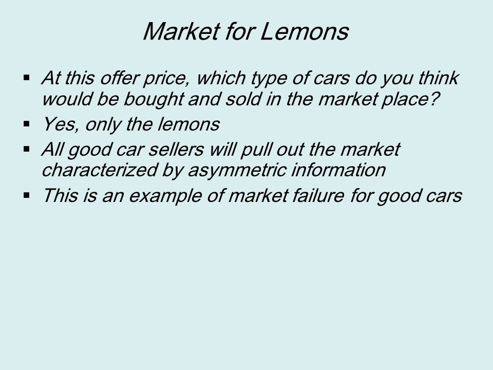 Market for Lemons  Can you suggest some ways to reduce the extent of asymmetric information so the market is restored.
