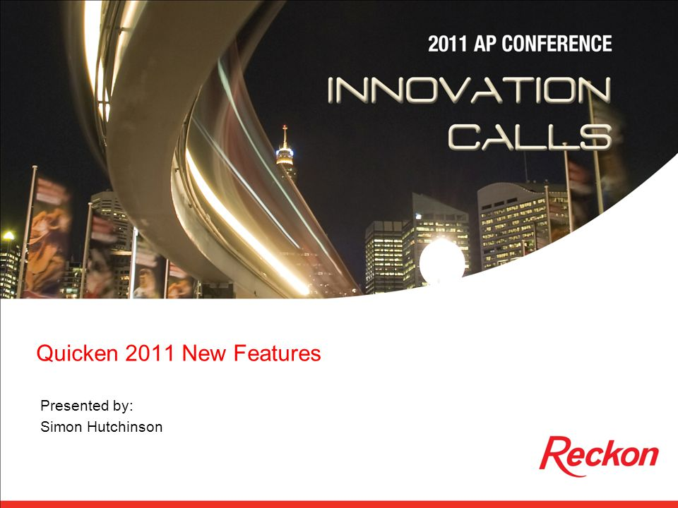 Overview of this session Quicken 2011 Product Range Quicken 2011 Development Cycle Quicken Key Features from the past few years including 2011 Q&A