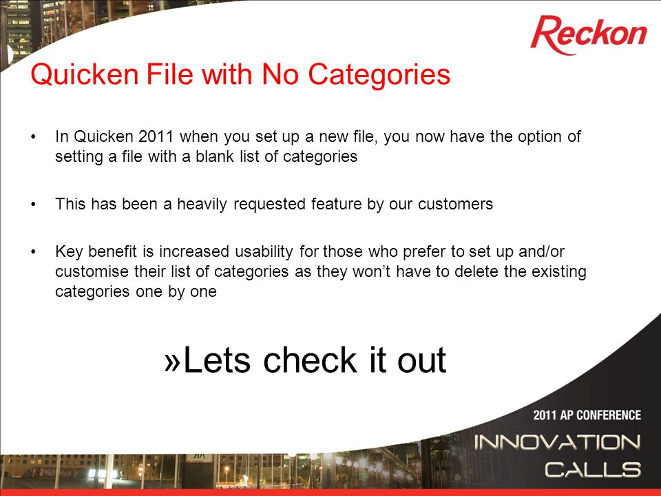 Quicken File with No Categories In Quicken 2011 when you set up a new file, you now have the option of setting a file with a blank list of categories