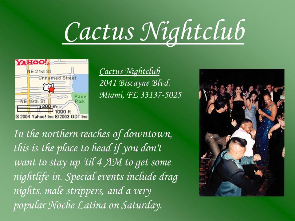 Cactus Nightclub 2041 Biscayne Blvd.