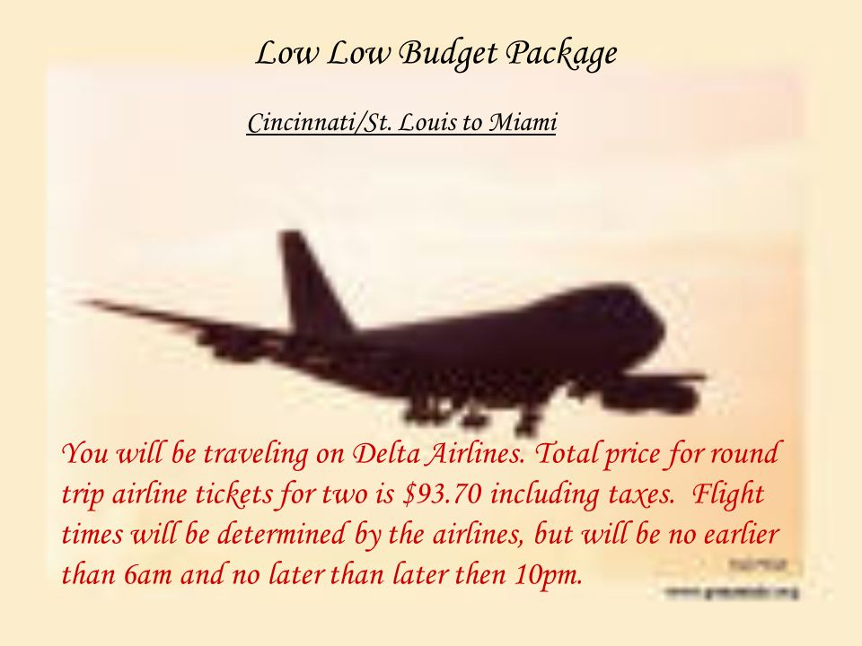 Low Low Budget Package You will be traveling on Delta Airlines.