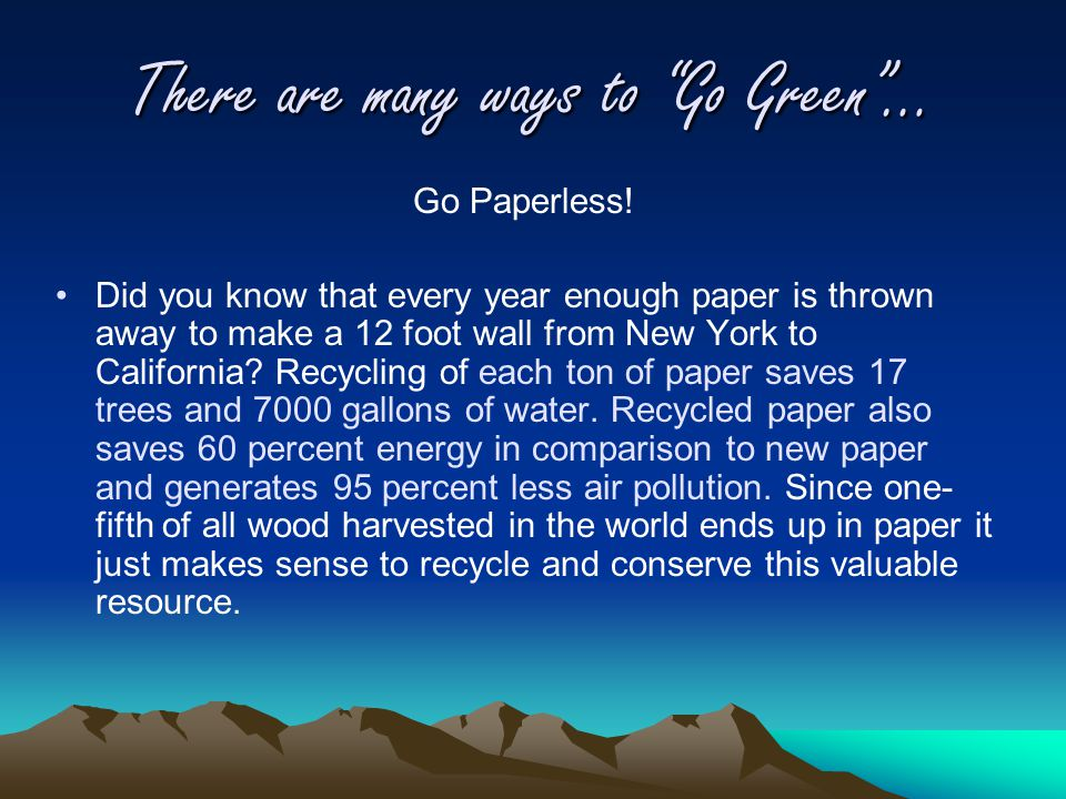 There are many ways to Go Green … Go Paperless.