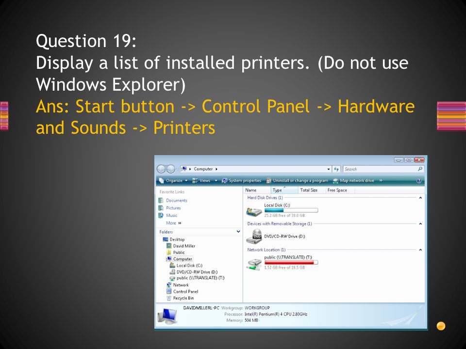 Question 19: Display a list of installed printers.