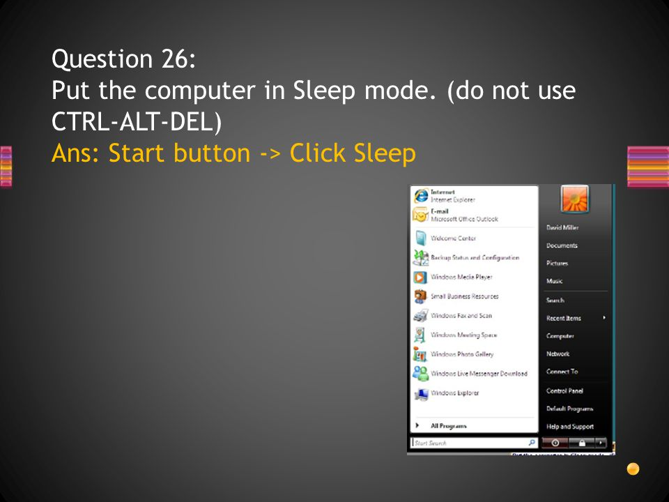 Question 26: Put the computer in Sleep mode.