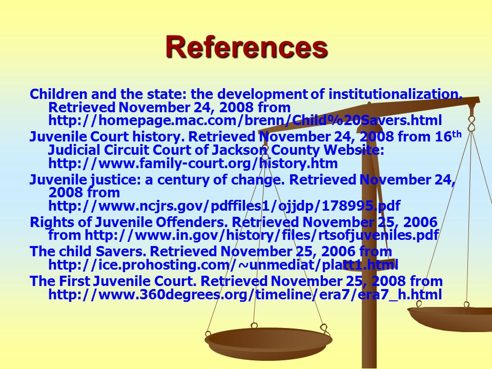 References Children and the state: the development of institutionalization.