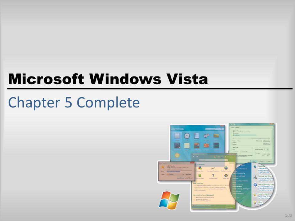 Microsoft Windows Vista Chapter 5 Complete 109
